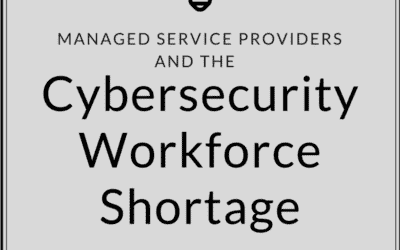 MSPs and the Cybersecurity workforce shortage