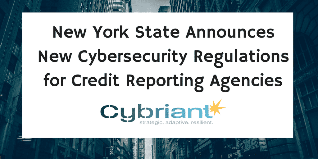 New Cybersecurity Regulations for Credit Reporting Agencies