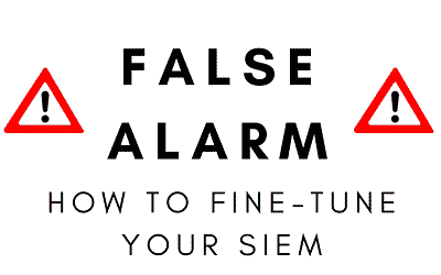 How to Fine-Tune a SIEM