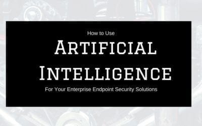 How to Use AI for Your Enterprise Endpoint Security Solutions