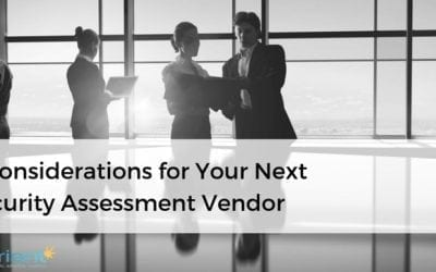 6 Considerations for Your Next Security Assessment Vendor