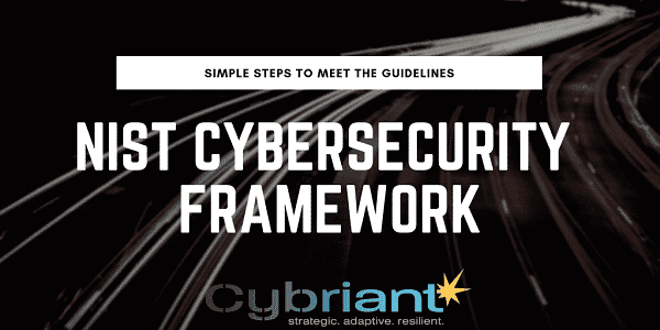 How to Meet the Guidelines for the NIST Cybersecurity Framework